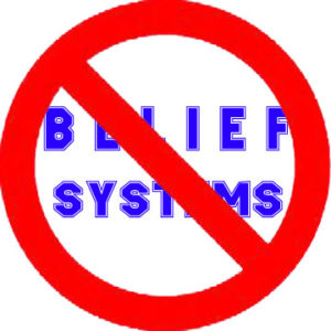 No Belief Systems